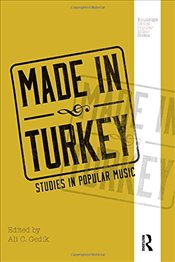 Made in Turkey : Studies in Popular Music - Gedik, Ali Cenk
