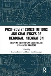 Post-Soviet Constitutions and Challenges of Regional Integration : Adapting to European and Eurasian - Petrov, Roman
