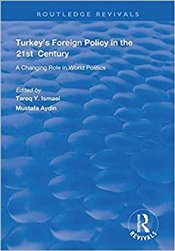 Turkeys Foreign Policy in the 21st Century : A Changing Role in World Politics - Aydın, Mustafa