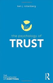 Psychology of Trust (The Psychology of Everything) - Rotenberg, Ken J.