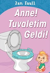 Anne! Tuvaletim Geldi! - Faull, Jan