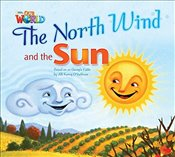 Our World Readers: The North Wind and the Sun: British English (Our World Readers (British English)) - OSullivan, Jill