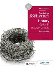 Cambridge IGCSE and O Level History 2nd Edition: Option B: The 20th century (Cambridge Igcse & O Lev - Walsh, Ben