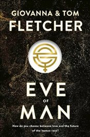 Eve of Man : Eve of Man Trilogy, Book 1 - Fletcher, Tom
