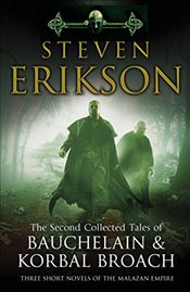 Second Collected Tales of Bauchelain & Korbal Broach: Three Short Novels of the Malazan Empire - Erikson, Steven