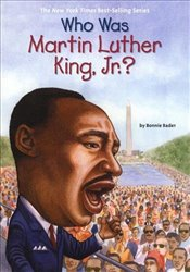 Who Was Martin Luther King, Jr.? - Bader, Bonnie