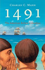 1491 : The Americas before Columbus - Mann, Charles C.
