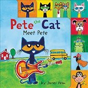 Pete the Cat : Meet Pete - Dean, James