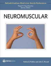 Neuromuscular (Rehabilitation Medicine Quick Reference) - Prahlow, Nathan
