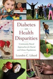 Diabetes and Health Disparities: Community-Based Approaches for Racial and Ethnic Populations - Liburd, Leandris C.
