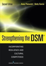Strengthening the DSM: Incorporating Resilience and Cultural Competence - Garcia, Betty