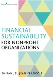 Financial Sustainability for Nonprofit Organizations - Francois, Emmanuel Jean