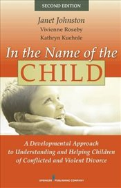 In the Name of the Child, Second Edition - Johnston, Janet