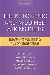 Ketogenic and Modified Atkins Diets: Treatments for Epilepsy and Other Disorders - Kossoff, Eric