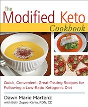 Modified Keto Cookbook: Quick, Convenient, Great-Tasting Recipes for Following a Low-Ratio Ketogenic - Martenz, Dawn Marie