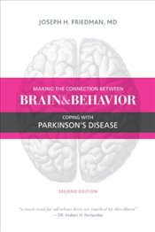 Making the Connection Between Brain & Behavior: Coping with Parkinsons Disease - Friedman, Joseph