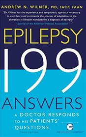 Epilepsy 199 Answers: A Doctor Responds To His Patients Questions - Wilner, Andrew