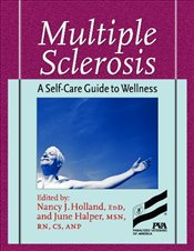 Multiple Sclerosis: A Self-Care Guide to Wellness - Holland, Nancy