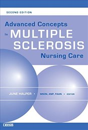 Advanced Concepts in Multiple Sclerosis Nursing Care - Halper, June