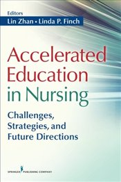 Accelerated Education in Nursing: Challenges, Strategies, and Future Directions -