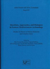 Questions, Approaches, and Dialogues in Eastern Mediterranean Archaeology - Kozal, Ekin