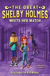 Great Shelby Holmes Meets Her Match - Eulberg, Elizabeth