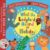 What the Ladybird Heard on Holiday: Book and CD Pack (Julia Donaldson/Lydia Monks) - Donaldson, Julia