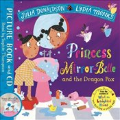 Princess Mirror-Belle and the Dragon Pox: Book and CD Pack (Julia Donaldson/Lydia Monks) - Donaldson, Julia