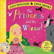 Princess and the Wizard: Book and CD Pack (Julia Donaldson/Lydia Monks) - Donaldson, Julia