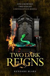 Two Dark Reigns   - Blake, Kendare