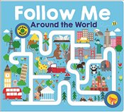 Follow Me Around The World (Maze Books) - Priddy, Roger