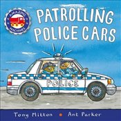 Amazing Machines : Patrolling Police Cars - Mitton, Tony
