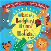 What the Ladybird Heard on Holiday - Donaldson, Julia