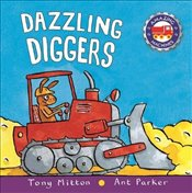 Amazing Machines: Dazzling Diggers - Mitton, Tony