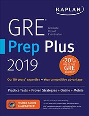 Kaplan GRE Prep Plus 2019 : Practice Tests + Proven Strategies + Online + Video + Mobile - Kaplan