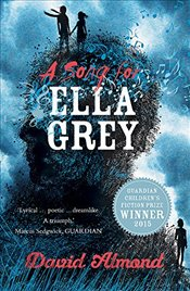 David Almond - A Song for Ella Grey - Almond, David