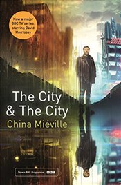 City & The City: TV tie-in - Miéville, China