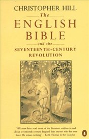 English Bible and the 17th Century Revolution - Hill, Christopher