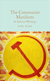 Communist Manifesto & Selected Writings (Macmillan Collectors Library) - Marx, Karl