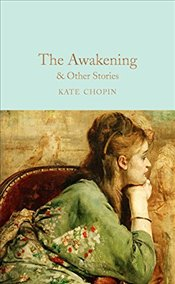 Awakening & Other Stories (Macmillan Collectors Library) - Chopin, Kate