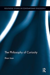 Philosophy of Curiosity - İnan, İlhan