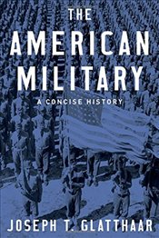 American Military: A Concise History - Glatthaar, Joseph T.