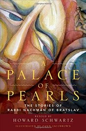 Palace of Pearls: The Stories of Rabbi Nachman of Bratslav - Schwartz, Associate Professor of English Howard