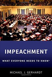 Impeachment: What Everyone Needs to Know® - Gerhardt, Michael J.