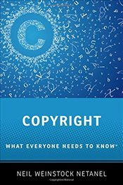 Copyright: What Everyone Needs to Know® - Netanel, Neil Weinstock