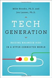 Tech Generation : Raising Balanced Kids in Hyper-Connected World - Brooks, Mike