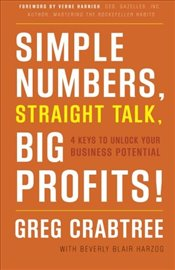 Simple Numbers, Straight Talk, Big Profits! - Crabtree, Greg