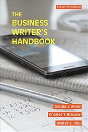 Business Writers Handbook 11e - Alred, Gerald J.