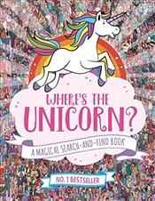 Wheres the Unicorn? : A Magical Search-and-Find Book - Schrey, Sophie