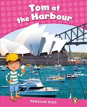 Level 2 : Tom at the Harbour CLIL (Pearson English Kids Readers) -